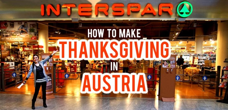Surviving Europe: How to Make Thanksgiving in Austria - Feature