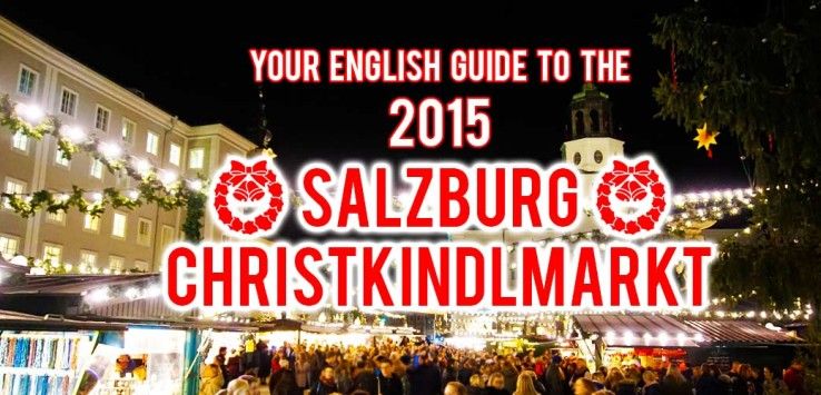 Surviving Europe: Your English Guide to the 2015 Salzburg Christkindlmarkt - Feature