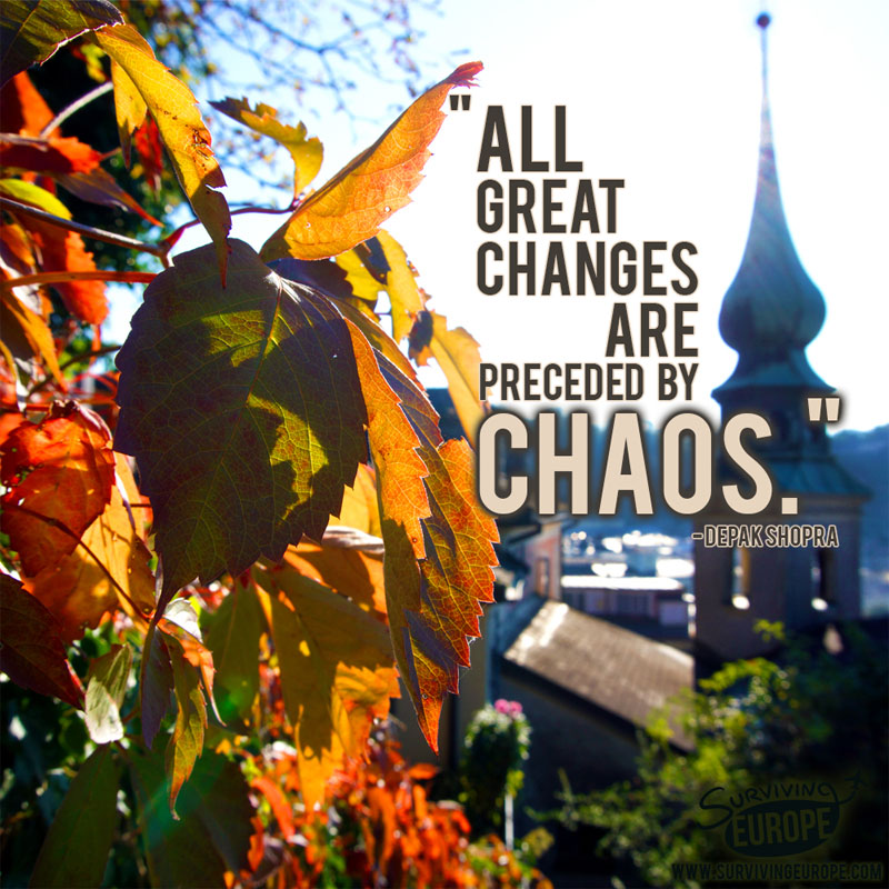 Surviving Europe: 21 Offbeat Travel Quotes That Will Inspire You to Dream - Chaos Quote