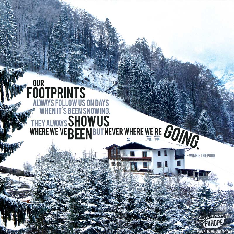 Surviving Europe: 21 Offbeat Travel Quotes That Will Inspire You to Dream - Snow Quote