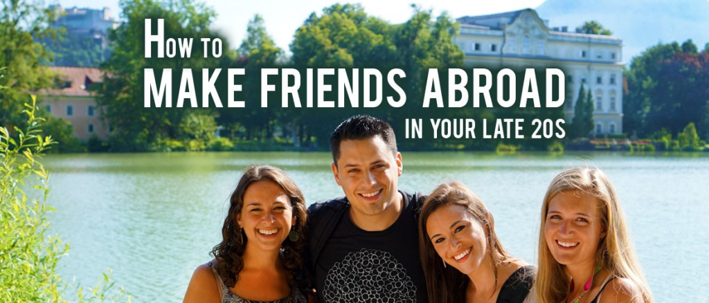 Surviving Europe: How to Make Friends Abroad in Your Late 20s - Feature