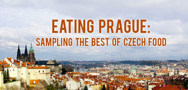 Surviving Europe: Eating Prague Sampling the Best of Czech Food - Feature