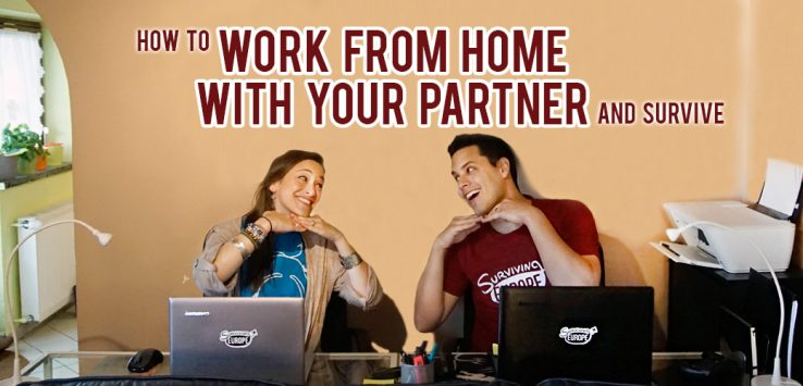 Surviving Europe: How to Work from Home with Your Partner AND Survive - Feature