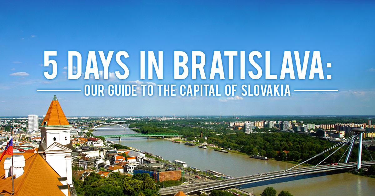 5 Days in Bratislava: Our Guide to the Capital of Slovakia