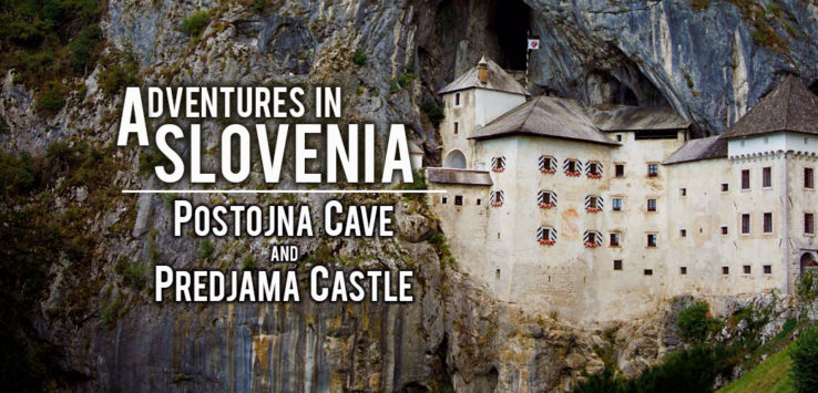 Surviving Europe: Adventures in Slovenia: Postojna Cave and Predjama Castle - Feature
