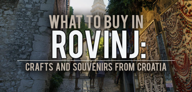 Surviving Europe: What to Buy in Rovinj - Crafts and Souvenirs from Croatia - Feature